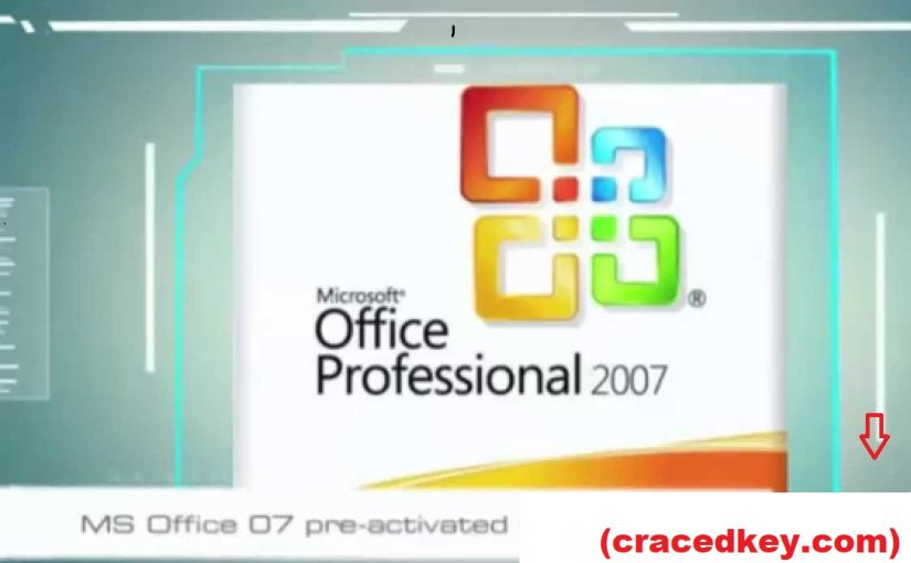 Microsoft Office 2007 Crack + Product Key (64/32) BiT Free Download